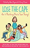 Lose the Cape: Ain't Nothing but a Teen Thang