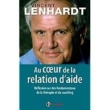 AU COEUR DE LA RELATION D'AIDE : RÉFLEXION SUR DES FONDAMENTAUX DE LA THÉRAPIE ET DU COACHING