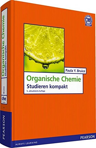 Organische Chemie: Studieren kompakt (Pearson Studium - Chemie)