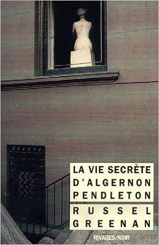 Lire La vie secrète d'Algernon Pendleton pdf ebook