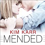 Mended: Connections, Book 3 | Kim Karr