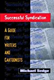 Successful Syndication: A Guide for Writers and Cartoonists