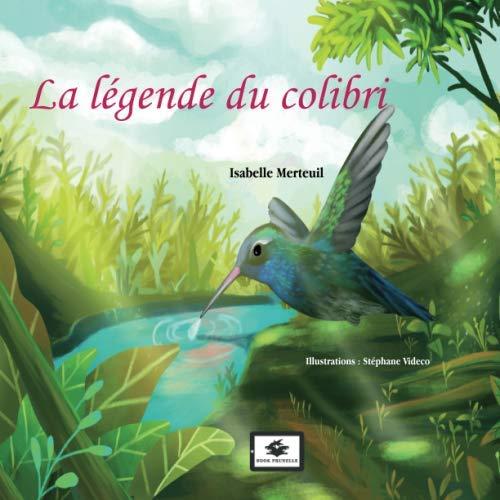 La légende du colibri (French Edition) ()