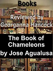 Review of THE BOOK OF CHAMELEONS (Books Reviewed by Georganna Hancock 1)