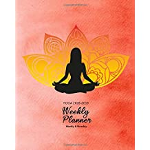 """Yoga 2018-2019 Weekly Planner: Yoga Namaste Inspirational Quotes Weekly Daily 16 Monthly Planner 2018-2019 8 x 10""""  Calendar Schedule Organizer"""