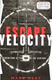 Escape Velocity: Cyberculture at the End of the Century