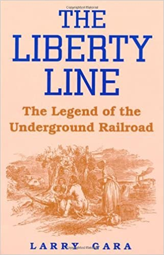 Book The Liberty Line: The Legend of the Underground Railroad by Larry Gara (1996-03-01)