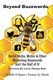 img - for Beyond Buzzwords: Social Media, Mobile & Other Marketing Buzzwords Ain't the Half of It! book / textbook / text book