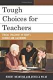 Tough Choices for Teachers, Robert L. Infantino and Rebecca Lynn Wilke, 1607090856
