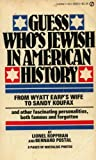 Guess Who's Jewish in American History, Bernard Postal and Lionel Koppman, 0451083512