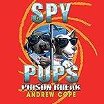 Spy Pups: Prison Break   Andrew Cope