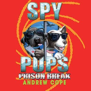 Spy Pups: Prison Break Audiobook