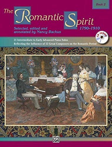 The Romantic Spirit (1790--1910), Bk 2: 21 Intermediate to Early Advanced Piano Solos Reflecting the Influence of 13 Great Composers on the Romantic Period, Book & CD (The Spirit Series) - Great Romantic Composers