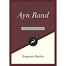 Ayn Rand: An Introduction (Libertarianism.org Guides Book 4)