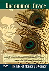Uncommon Grace: The Life of Flannery O'Connor