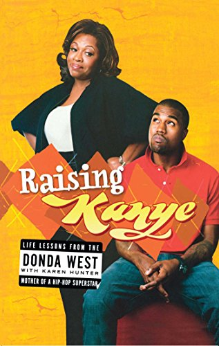 Raising Kanye: Life Lessons from the Mother of a Hip-Hop - Style West Kanye