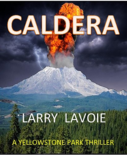 Caldera: A Yellowstone Park thriller by [LaVoie, Larry]