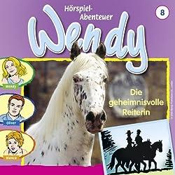 Die geheimnisvolle Reiterin (Wendy 8)