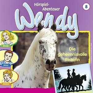 Die geheimnisvolle Reiterin (Wendy 8) Hörspiel