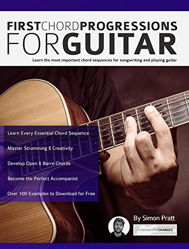 Pdf eBooks First Chord Progressions for Guitar: Learn the most important chord sequences for songwriting and playing guitar (Guitar Chord Progressions)