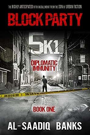 Block Party 5k1: Diplomatic Immunity by Al-Saadiq Banks (English) Paperback Book