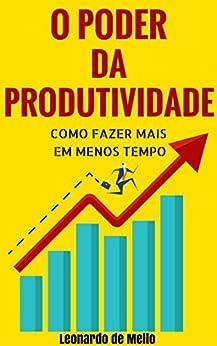 Oferta ➤ O Poder da Produtividade: Como Fazer Mais Em Menos Tempo   . Veja essa promoção