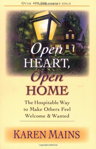 Open Heart, Open Home: The Hospitable Way to Make Others Feel Welcome  Wanted