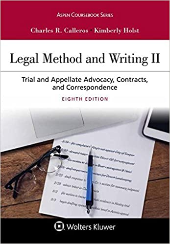 Legal Method and Writing: Trial and Appellate Advocacy, Contracts, and Correspondence (Aspen Coursebook)
