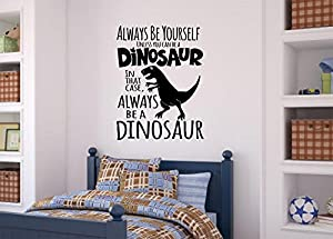 Be A Dinosaur Vinyl Decal Wall Decor Stickers Lettering Words Lettering Boy  Kids Room Décor 26x34