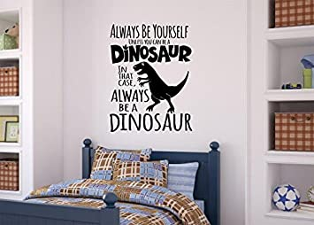 Enchantingly Elegant Be A Dinosaur Vinyl Decal Wall Decor Stickers Lettering Words Boy Kids Room