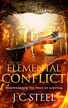 Elemental Conflict: Independence: the price of survival (The Cortii series Book 4) by [Steel, J C]