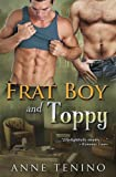 Frat Boy and Toppy, Anne Tenino, 193755130X