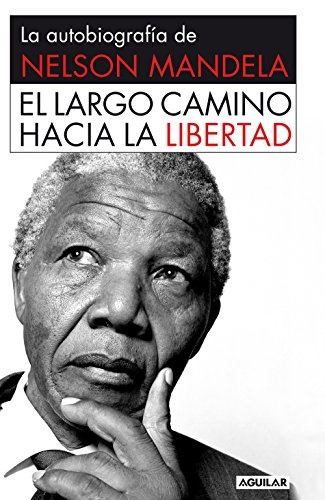 El largo camino hacia la libertad de Nelson Mandela