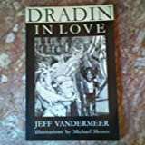 Dradin, in Love, Jeff VanderMeer, 0965220001