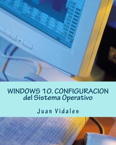 WINDOWS 10. CONFIGURACION del Sistema Operativo (Spanish Edition) Pdf