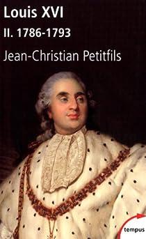 Louis XVI : Tome 2 : 1786-1793 par Petitfils