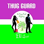 Thug Guard: A Cozy Cash Mystery #1 | D. D. Scott