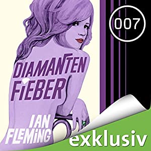 Diamantenfieber (James Bond 4) Hörbuch