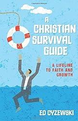 A Christian Survival Guide: A Lifeline to Faith and Growth
