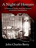 A Night of Horrors:  A Historical Thriller about the 24 Hours of Lincoln