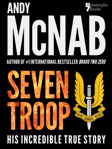 Seven Troop: The incredible true SAS story
