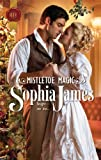 Mistletoe Magic, Sophia James, 0373295731