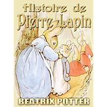 Histoire de Pierre Lapin : Livres d'images pour enfants, des Bedtime Story parfait, A Picture Book enfants magnifiquement illustrés selon l'âge 3-9 (French Edition) (Illustrated)