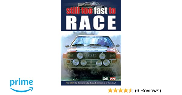 Amazon.com: Still Too Fast to Race - Group B Rally: Still Too Fast to Race: Movies & TV