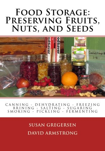 Food Storage: Preserving Fruits, Nuts, and Seeds by Susan Gregersen