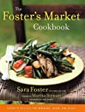 The Fosters Market Cookbook Favorite Recipes for Morning, Noon, and Night by Foster, Sara, King, Sarah Belk [Random,2002] (Hardcover)