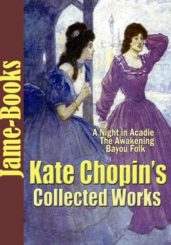 Kate Chopin's Collected Works: At Fault, Bayou Folk, Juanita, Lilacs, The Kiss, Her Letters, A Family Affair, A Shameful Affair, The Awakening, and More! (21 Works)