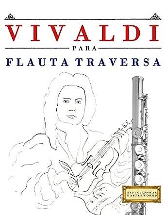 Vivaldi para Flauta Traversa: 10 Piezas Fáciles para Flauta ...