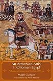 An Armenian Artist in Ottoman Egypt, Magdi Guirguis, 9774161521