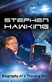 Stephen Hawking - Biography of a Thinking Man
